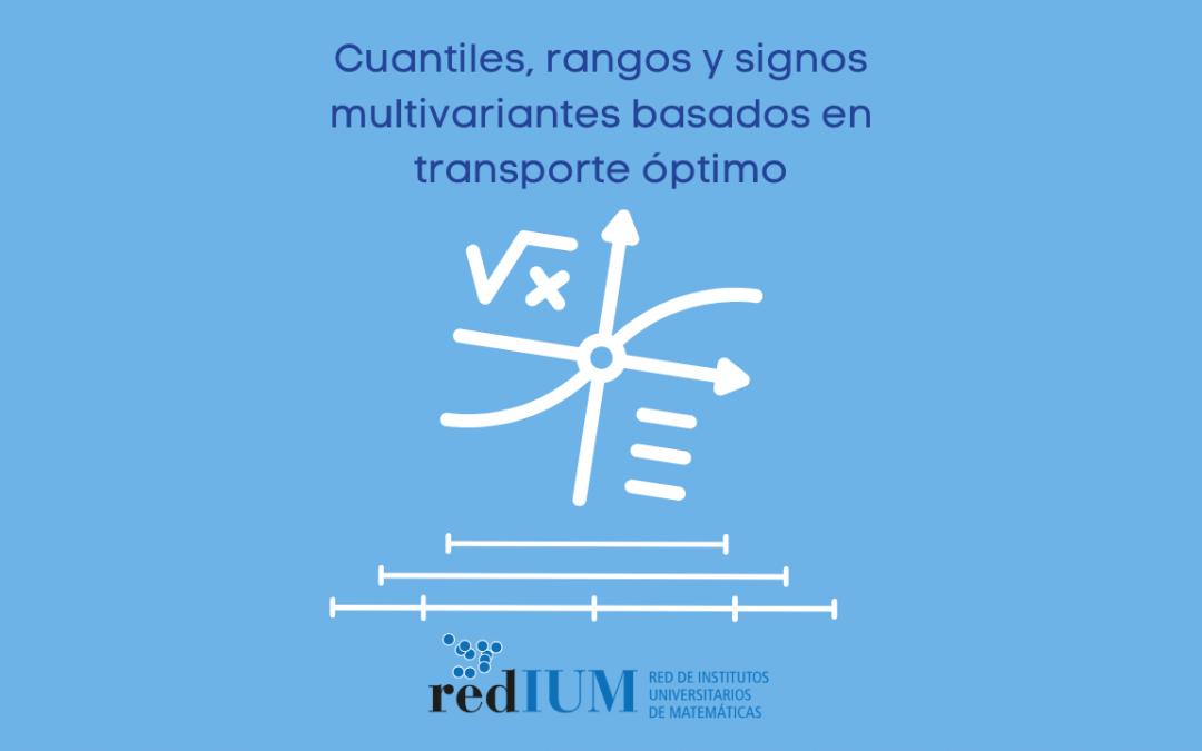 Seminario: Cuantiles, rangos y signos multivariantes basados en transporte óptimo